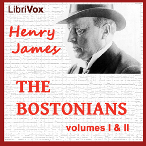 Bostonians, Vol. 1 & 2, Henry James
