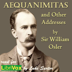 Aequanimitas and Other Addresses, Sir William Osler