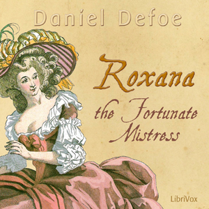 Roxana: The Fortunate Mistress, Daniel Defoe