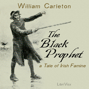 Black Prophet: A Tale of Irish Famine, William Carleton