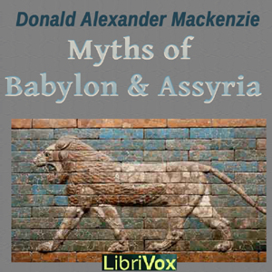 Myths of Babylonia and Assyria, Donald Alexander Mackenzie