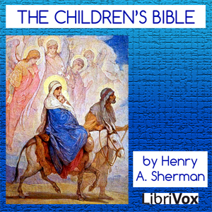 Children's Bible, Henry A. Sherman