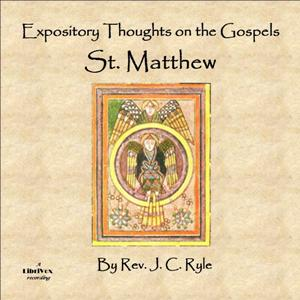 Expository Thoughts on the Gospels - St. Matthew, J. C. Ryle