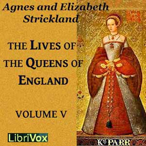 Download Lives of the Queens of England Volume 5 by Agnes Strickland