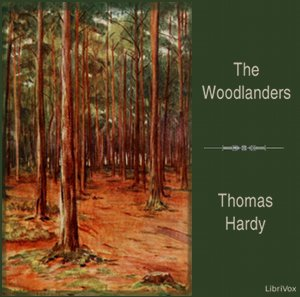 Woodlanders, Thomas Hardy