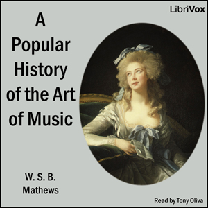 Popular History of the Art of Music, W. S. B. Mathews