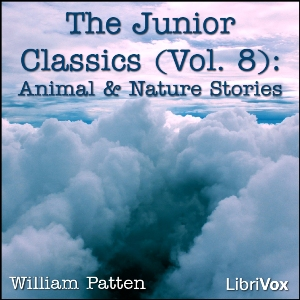 Junior Classics Volume 8: Animal and Nature Stories, William Patten
