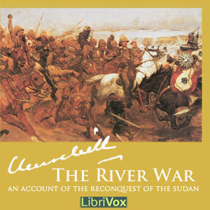 River War - An Account of the Reconquest of the Sudan, Winston S. Churchill