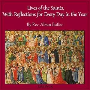 Lives of the Saints: With Reflections for Every Day in the Year, Alban Butler