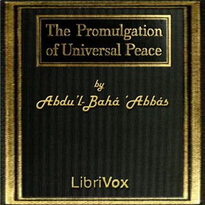 Download Promulgation of Universal Peace: Vol. I by Abdu'L-Bahá 'Abbás