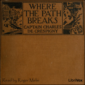 Where the Path Breaks, Captain Charles De Créspigny