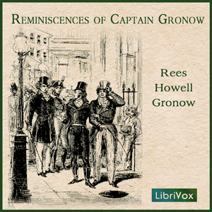 Reminiscences of Captain Gronow, Rees Howell Gronow