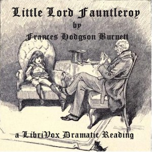 Download Little Lord Fauntleroy (Dramatic Reading) by Frances Hodgson Burnett