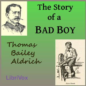 Story of a Bad Boy, Thomas Bailey Aldrich