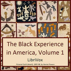 Black Experience in America, 18th-20th Century, Vol. 1, Various Authors