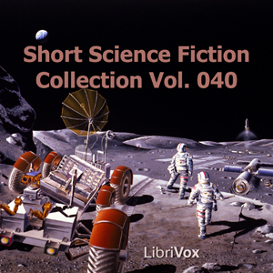 Short Science Fiction Collection 040, Various Authors
