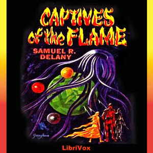 Captives of the Flame, Samuel R. Delaney