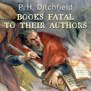 Download Books Fatal to Their Authors by Peter Hempson Ditchfield