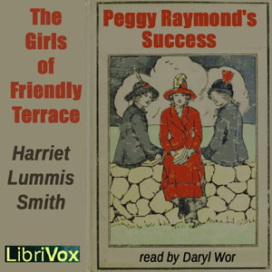 The Girls of Friendly Terrace (or Peggy Raymond's Success), Harriet Lummis Smith