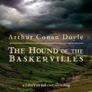 Hound of the Baskervilles (Version 5 dramatic reading), Sir Arthur Conan Doyle