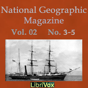 National Geographic Magazine Vol. 02 No. 3-5, Various Authors