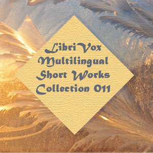 Multilingual Short Works Collection 011, Various Authors