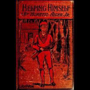 Helping Himself, or Grant Thornton's Ambition, Horatio Alger, Jr.
