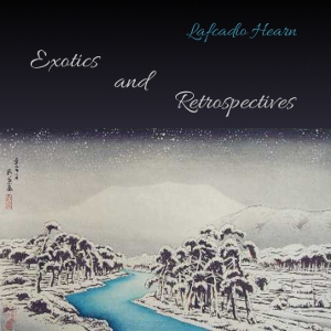 Exotics and Retrospectives, Lafcadio Hearn