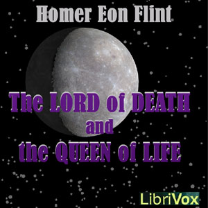 Lord of Death and the Queen of Life, Homer Eon Flint