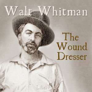 Wound Dresser, Walt Whitman