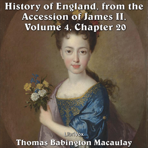 History of England, from the Accession of James II - (Volume 4, Chapter 20, Thomas Babington Macaulay