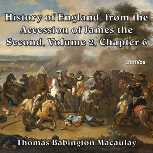 History of England, from the Accession of James II - (Volume 2, Chapter 06), Thomas Babington Macaulay