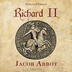 Richard II, Makers of History