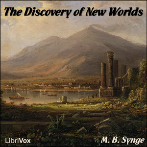 Discovery of New Worlds, M. B. Synge