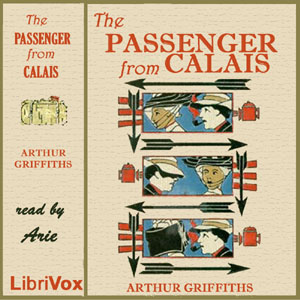 Passenger from Calais, Arthur Griffiths
