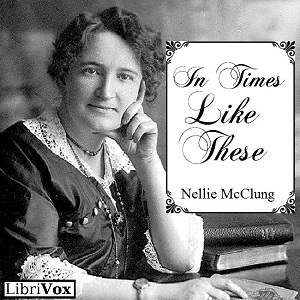 In Times Like These, Nellie Mcclung