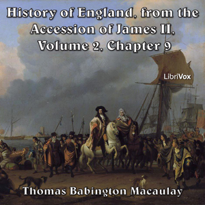 History of England, from the Accession of James II - (Volume 2, Chapter 09), Thomas Babington Macaulay
