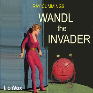 Wandl the Invader, Ray Cummings