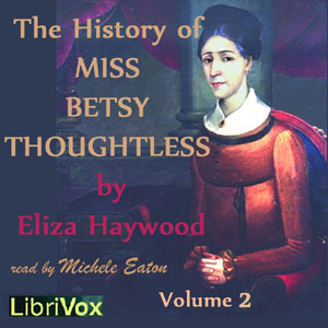 History of Miss Betsy Thoughtless, Vol. 2, Eliza Haywood
