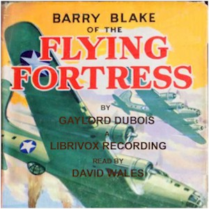 Barry Blake Of The Flying Fortress, Gaylord Dubois