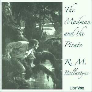 Madman and The Pirate, R. M. Ballantyne