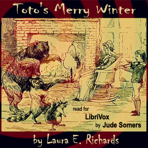 Toto's Merry Winter, Laura E. Richards