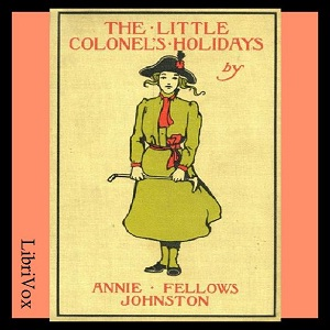 Little Colonel's Holidays, Annie Fellows Johnston