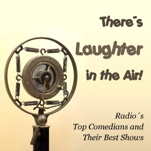 Download There's Laughter in the Air! Radio's Top Comedians and Their Best Shows by Jack Gaver