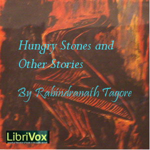 Hungry Stones And Other Stories, Rabindranath Tagore