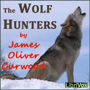 Download Wolf Hunters by James Oliver Curwood