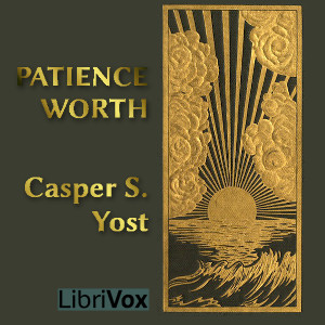 Patience Worth, Casper S. Yost