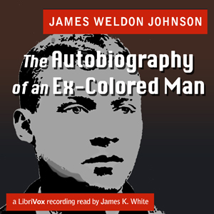 Autobiography of an Ex-Colored Man, James Weldon Johnson