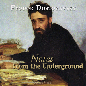 Notes From The Underground (Version 2), Fyodor Dostoyevsky