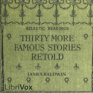 Thirty More Famous Stories Retold, James Baldwin